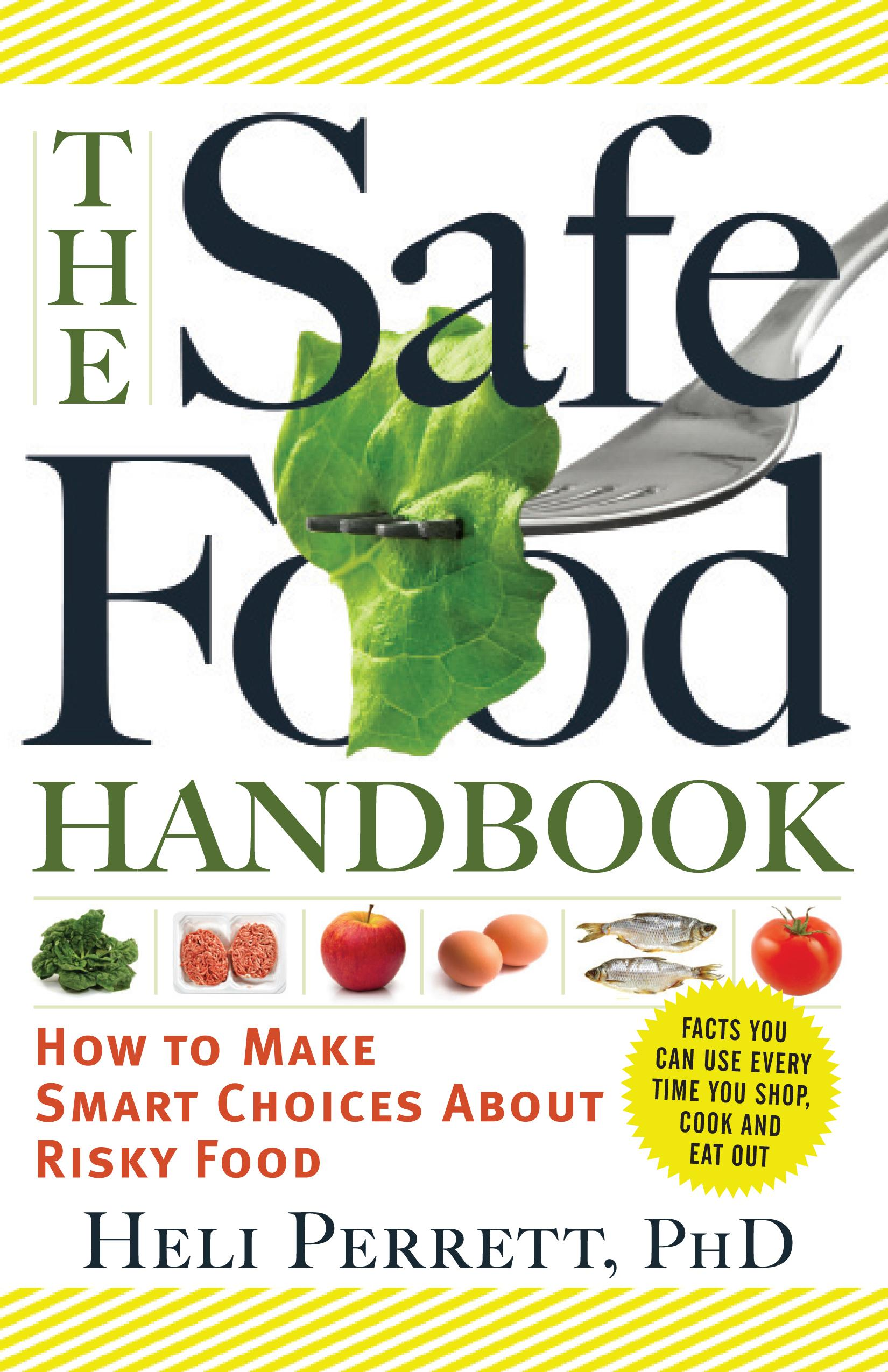 The Safe Food Handbook: How to Make Smart Choices About Risky Food EB9781615191192
