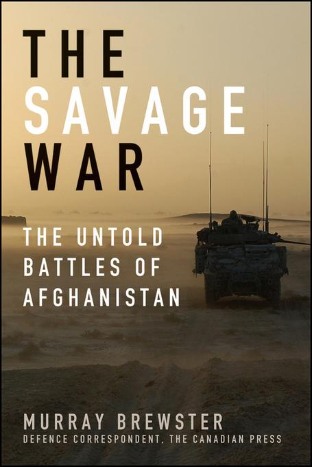 The Savage War: The Untold Battles of Afghanistan EB9781118122075