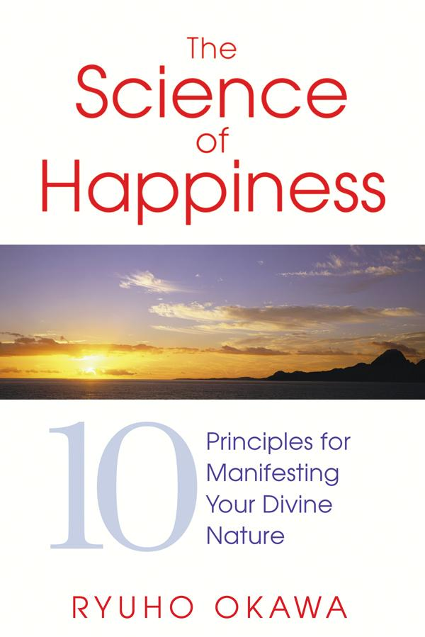 The Science of Happiness: 10 Principles for Manifesting Your Divine Nature EB9781594779886