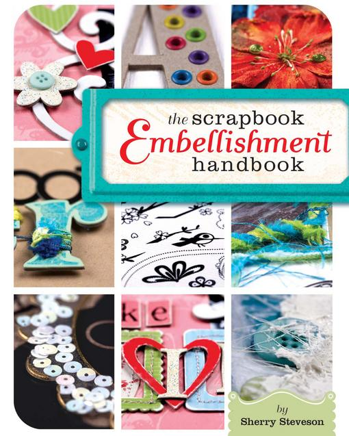 The Scrapbook Embellishment Handbook EB9781599633152