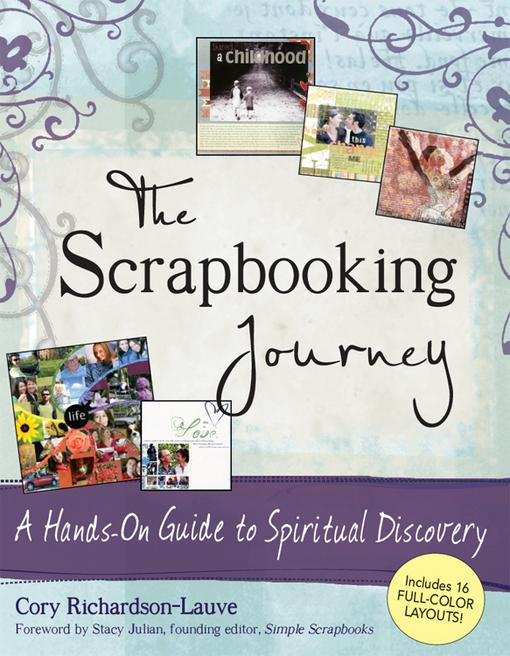 The Scrapbooking Journey: A Hands-On Guide to Spiritual Discovery EB9781594734441