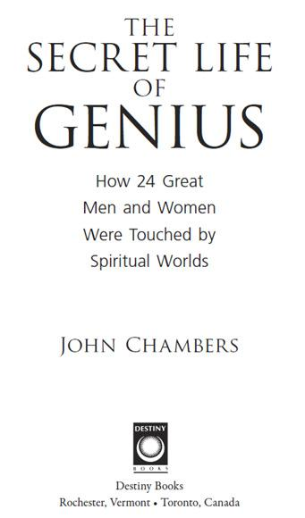 The Secret Life of Genius: How 24 Great Men and Women Were Touched by Spiritual Worlds EB9781594779268