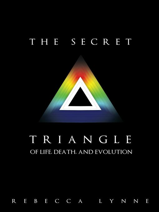 The Secret Triangle: Of Life, Death, and Evolution EB9781452538198