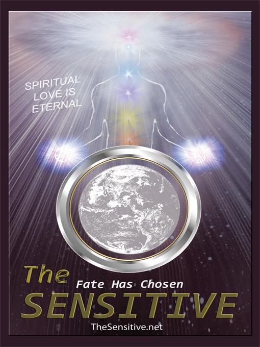 The Sensitive: Spiritual Love is Eternal EB9781450294621