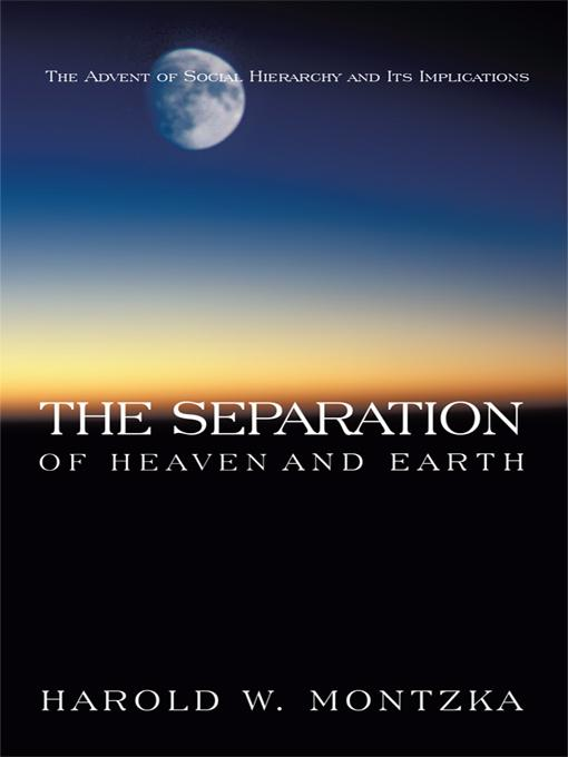 The Separation of Heaven and Earth: The Advent of Social Hierarchy and Its Implications EB9781426941269