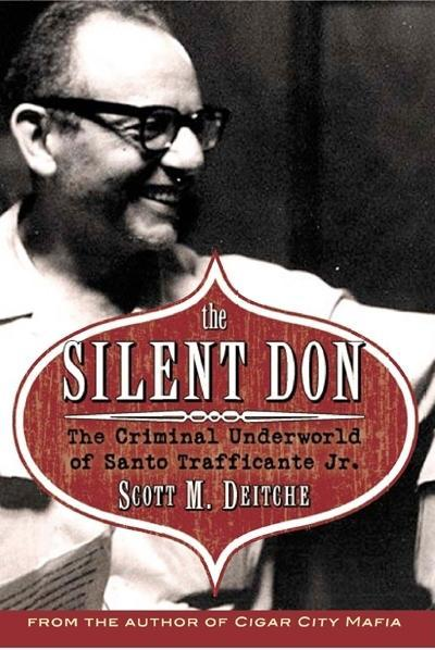 The Silent Don: The Criminal Underworld of Santo Trafficante Jr. EB9781569804070