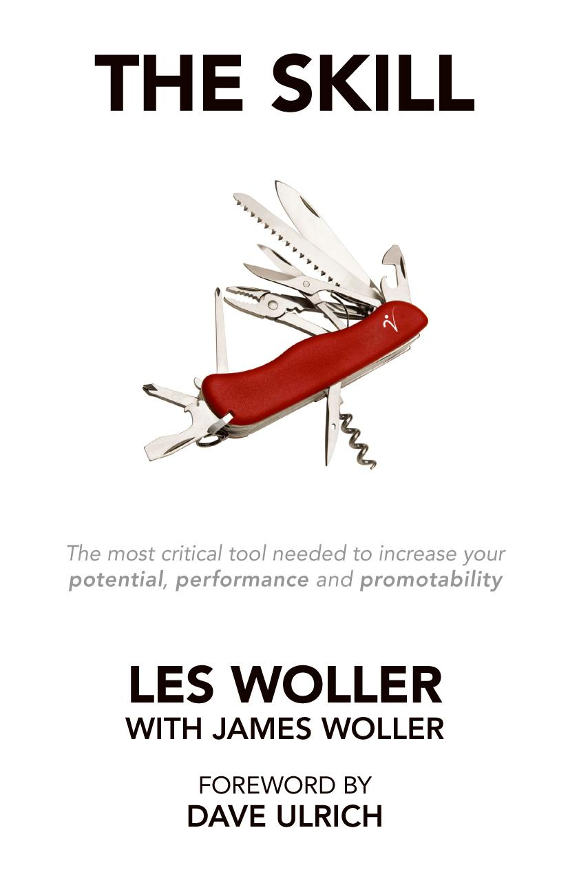 The Skill: The Most Critical Tool Needed to Increase Your Potential, Performance and Promotability
