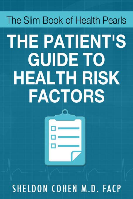 The Slim Book of Health Pearls: Am I At Risk? The Patient's Guide to Health Risk Factors EB9781456607302