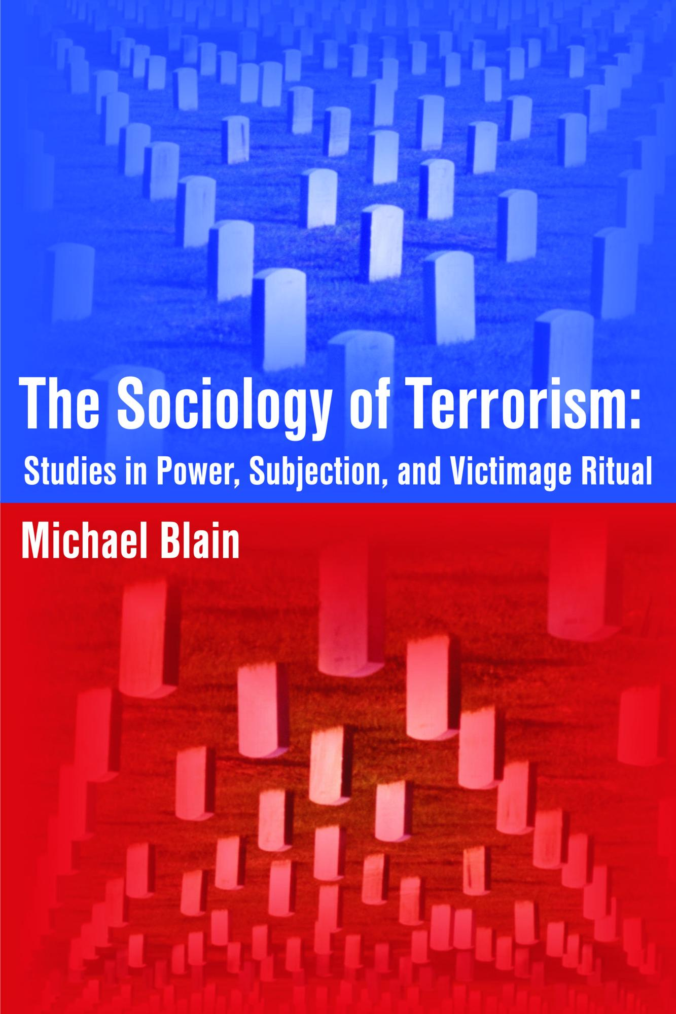 The Sociology of Terrorism: Studies in Power, Subjection, and Victimage Ritual EB9781599429373