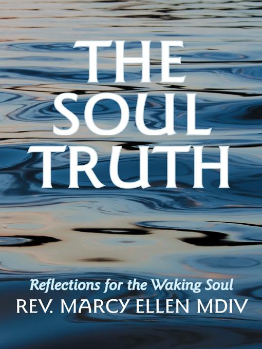 The Soul Truth: Reflections for the Waking Soul EB9781452544168