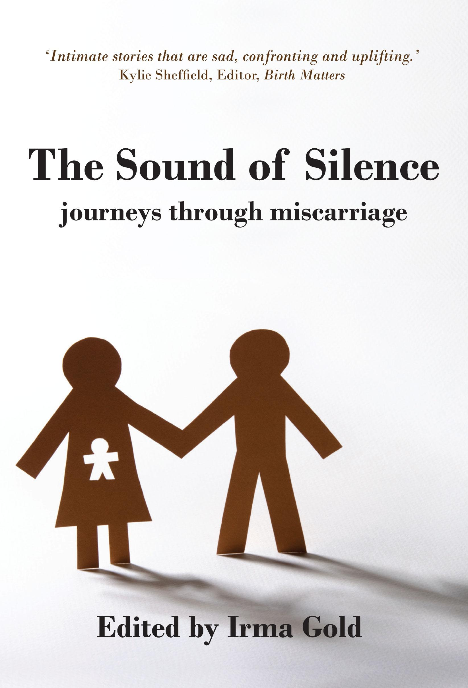 The Sound of Silence: Journeys Through Miscarriage EB9781921632129