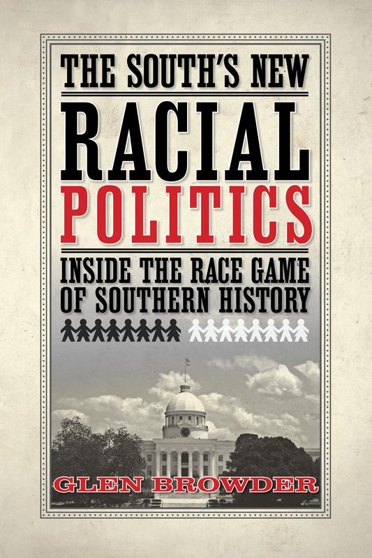 The South's New Racial Politics: Inside the Race Game of Southern History EB9781603062275