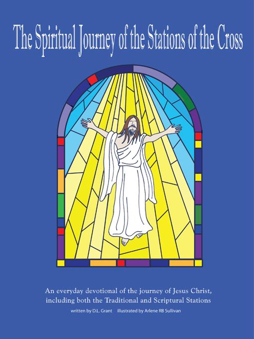 The Spiritual Journey of the Stations of the Cross: An everyday devotional of the journey of Jesus Christ
