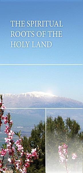 The Spiritual Roots of the Holy Land EB9781897448687