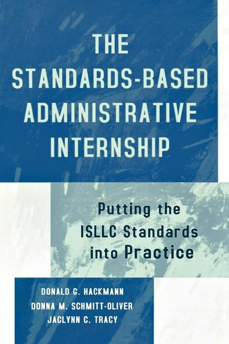 The Standards-Based Administrative Internship: Putting the ISLLC Standards into Practice EB9781461663676