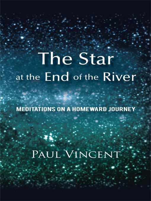 The Star at the End of the River: Meditations on a Homeward Journey EB9781450282437