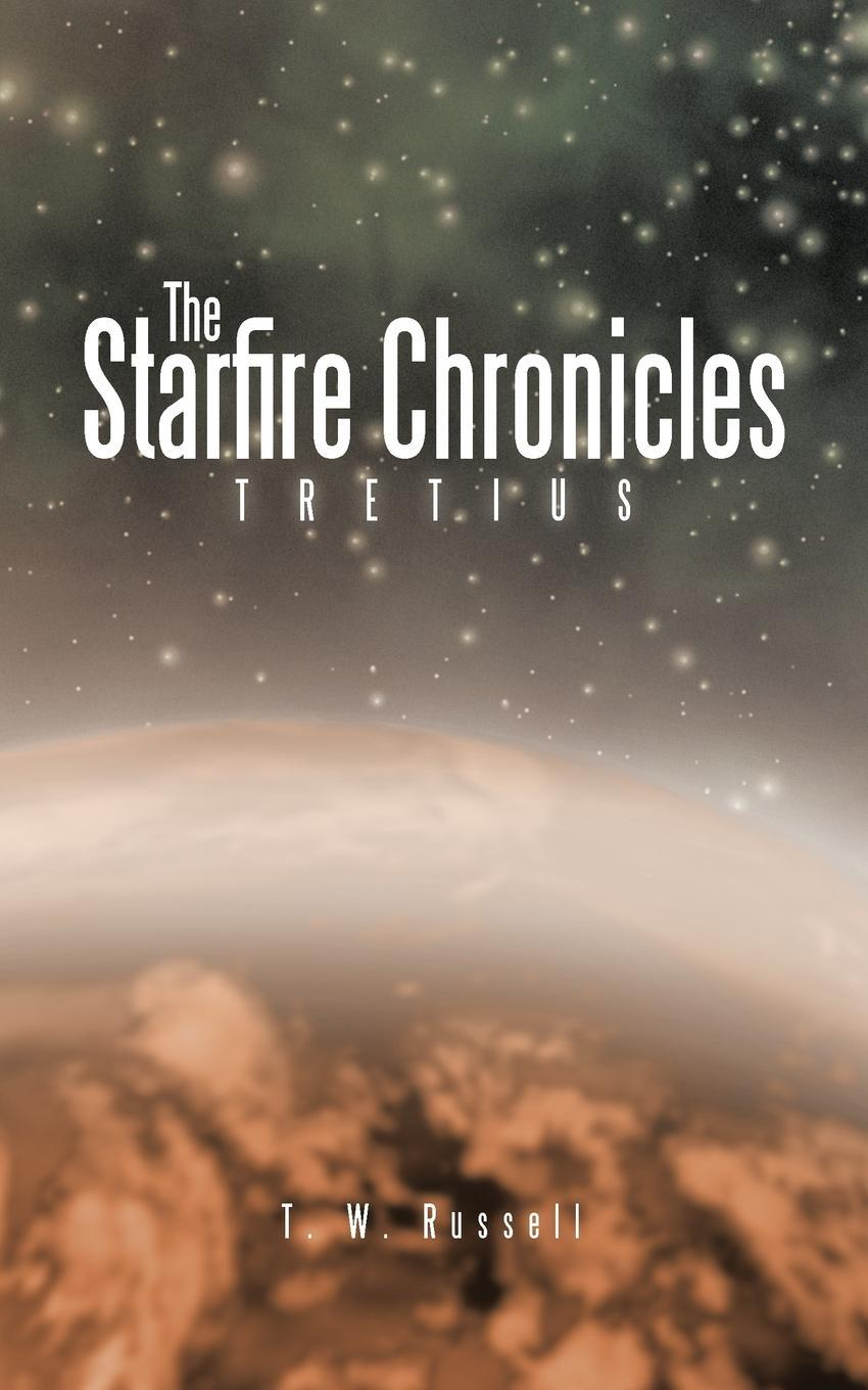 The Starfire Chronicles: Tretius EB9781466905375
