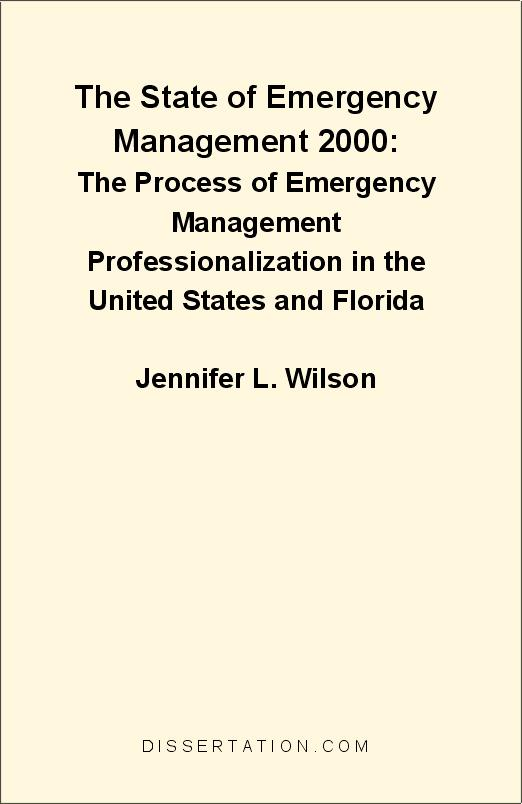 The State of Emergency Management 2000: The Process of Emergency Management Professionalization in the United States and Florida EB9781599421230