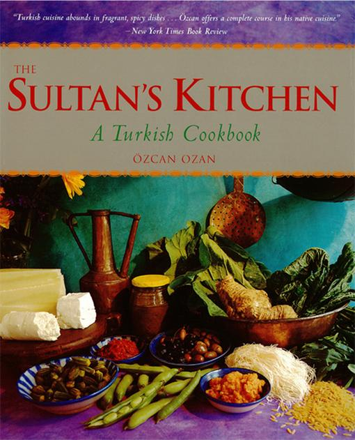 The Sultan's Kitchen: A Turkish Cookbook EB9781462906390