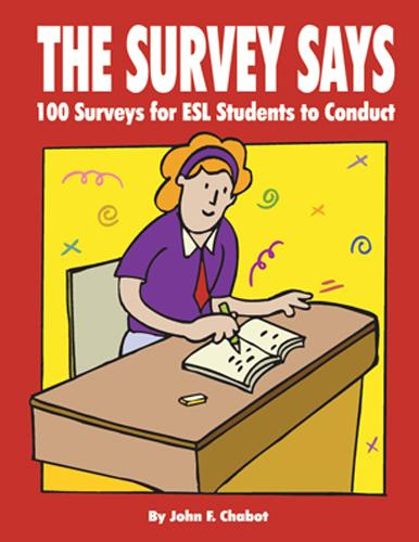 The Survey Says: 100 Surveys for ESL Students to Conduct EB9781926679389