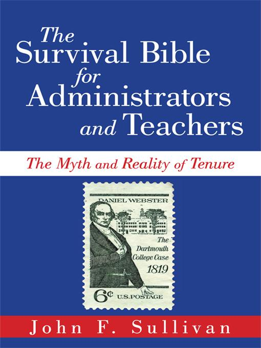 The Survival Bible for Administrators and Teachers: The Myth and Reality of Tenure EB9781440193231