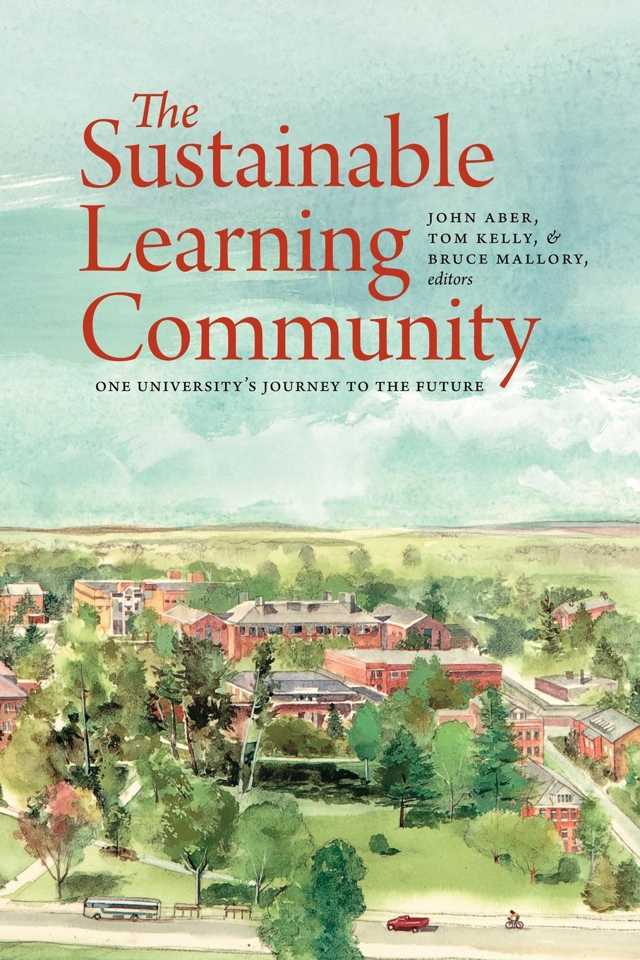 The Sustainable Learning Community: One University's Journey to the Future EB9781584658375
