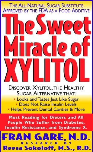 The Sweet Miracle Of Xylitol EB9781458701596