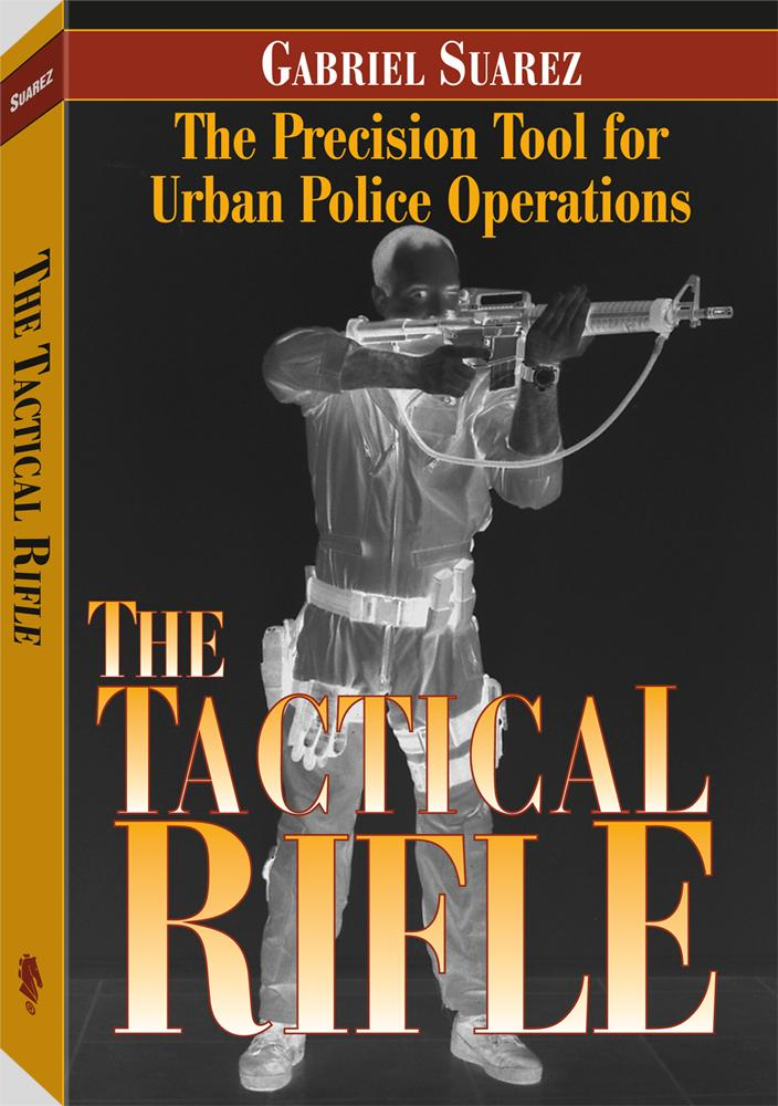 The Tactical Rifle: The Precision Tool For Urban Police Operations EB9781581609653