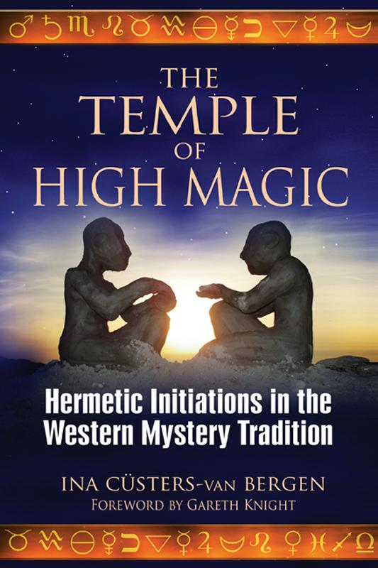 The Temple of High Magic: Hermetic Initiations in the Western Mystery Tradition EB9781594779152