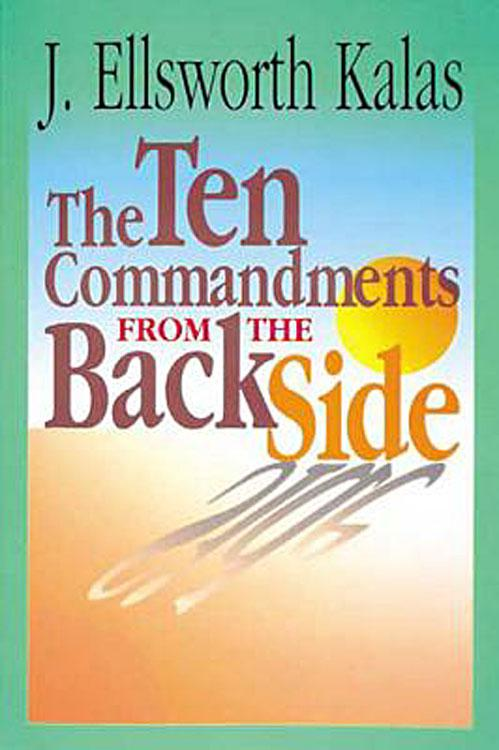 The Ten Commandments from the Back Side EB9781426724923