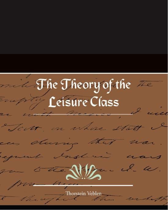 The Theory of the Leisure Class EB9781438551913