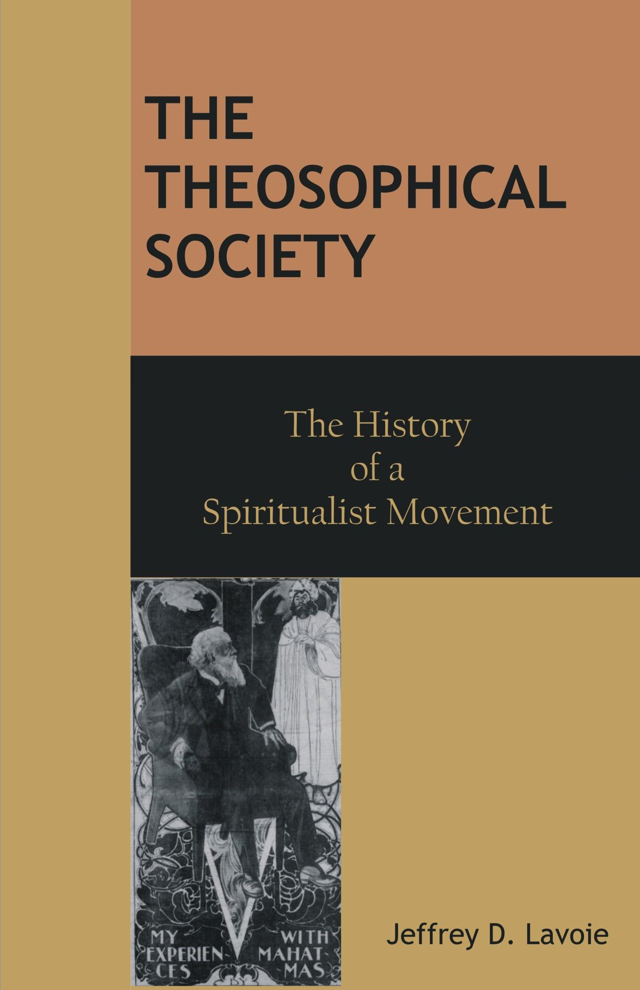 The Theosophical Society: The History of a Spiritualist Movement EB9781612335544