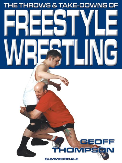 The Throws and Takedowns of Freestyle Wrestling EB9781840240283