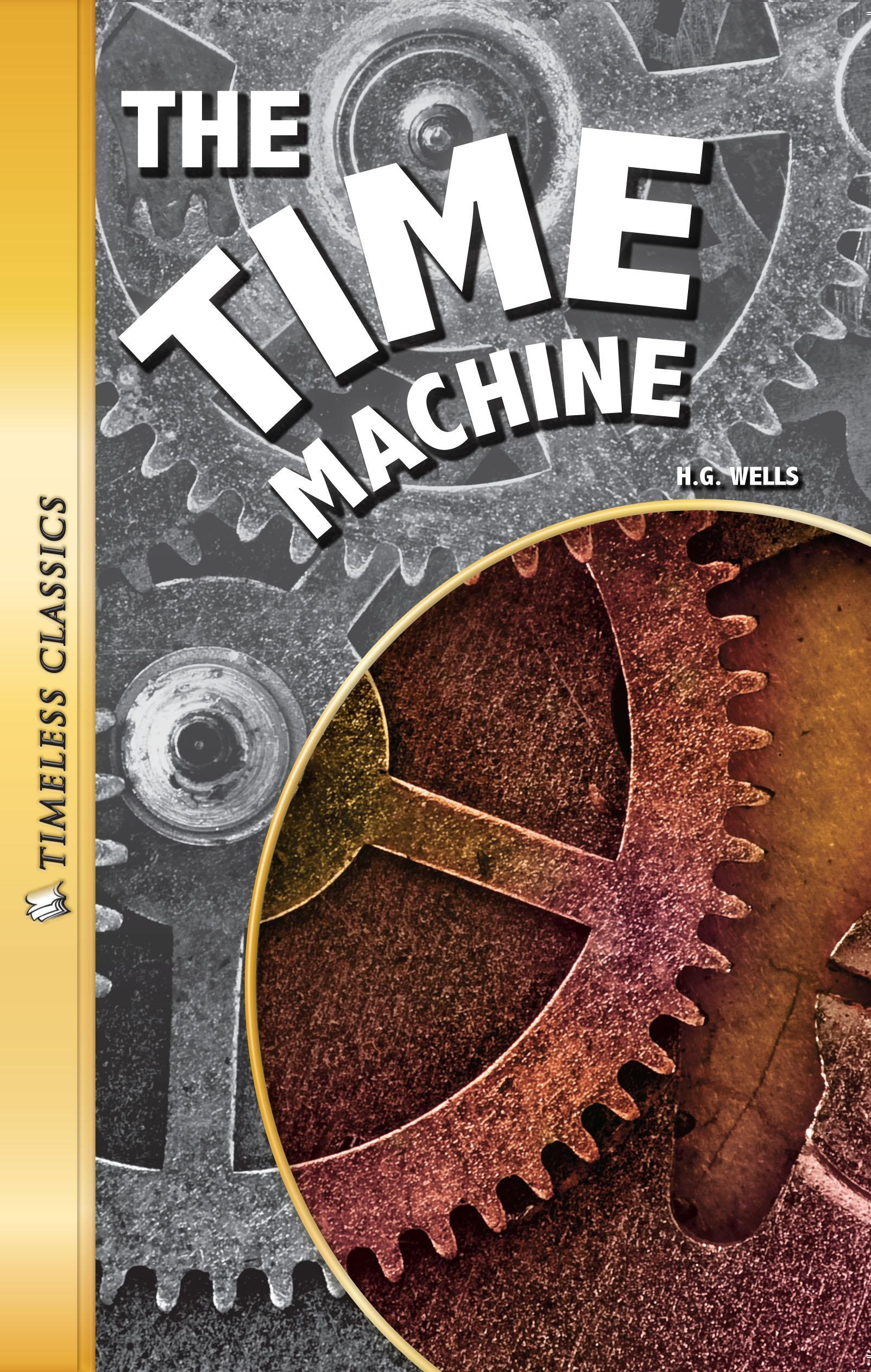 essay on time machine by h.g. wells Home → sparknotes → literature study guides → the time machine the time machine hg wells table of contents the 25 worst ways to start your college essay.