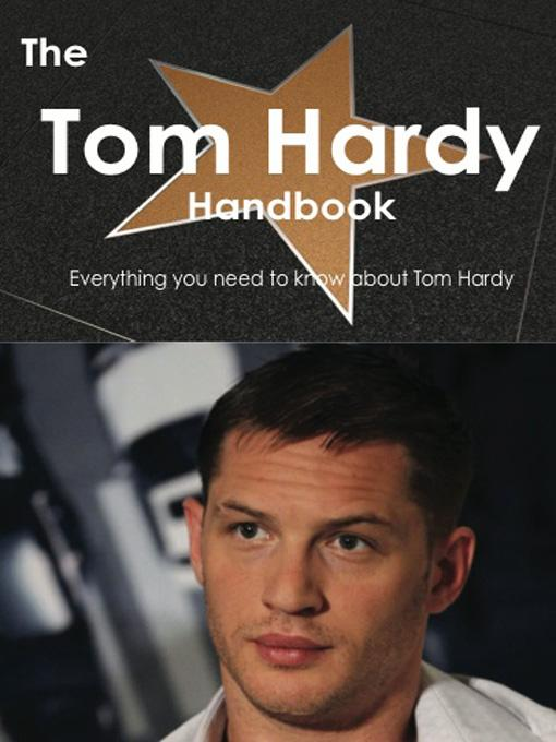 The Tom Hardy Handbook - Everything you need to know about Tom Hardy EB9781743335291