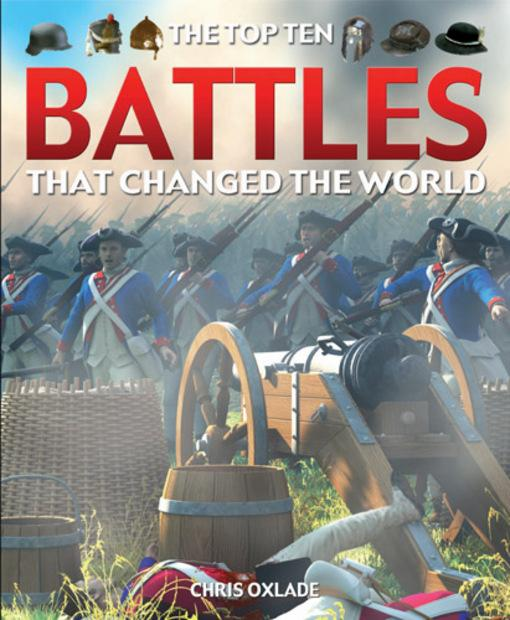 The Top Ten Battles That Changed the World EB9781615313808