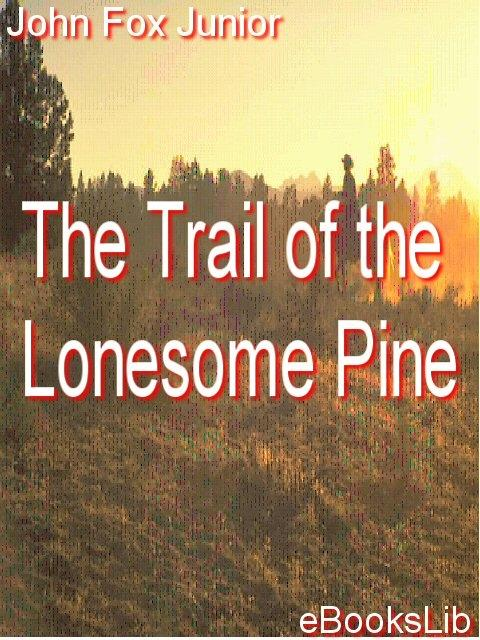 The Trail of the Lonesome Pine EB9781412102988