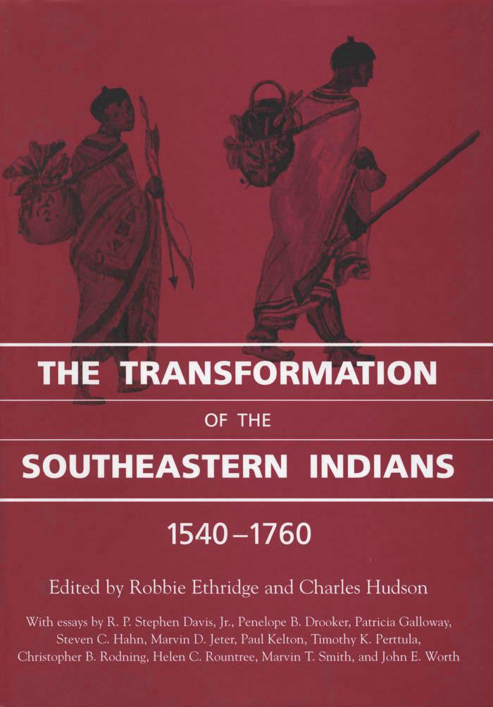 The Transformation of the Southeastern Indians, 1540-1760 EB9781604739558