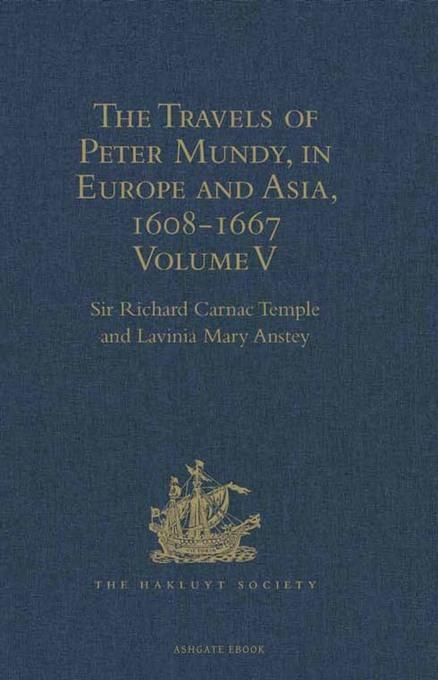 The Travels of Peter Mundy, in Europe and Asia, 1608-1667: Volume IV: Travels in Europe 1639-1647