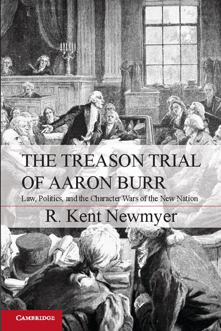 The Treason Trial of Aaron Burr EB9781139558501