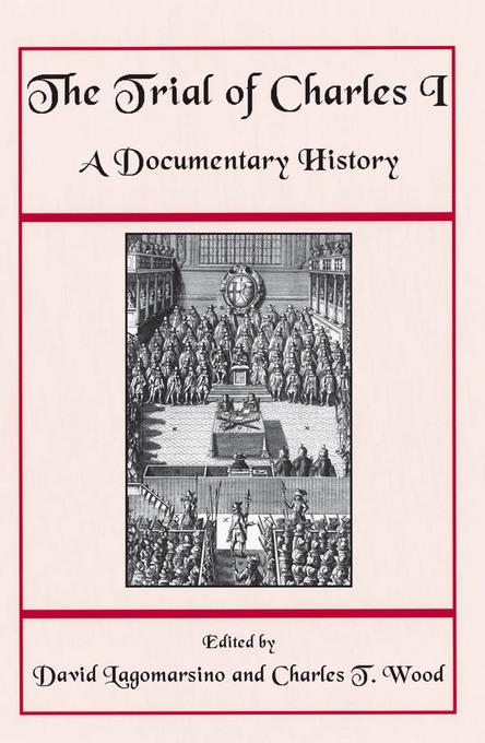 The Trial of Charles I: A Documentary History EB9781611680591