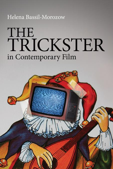 The Trickster in Contemporary Film EB9781136625251