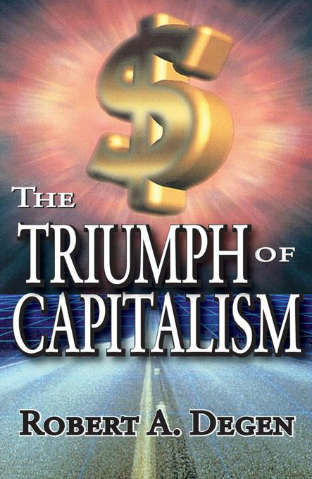 The Triumph of Capitalism EB9781412809856