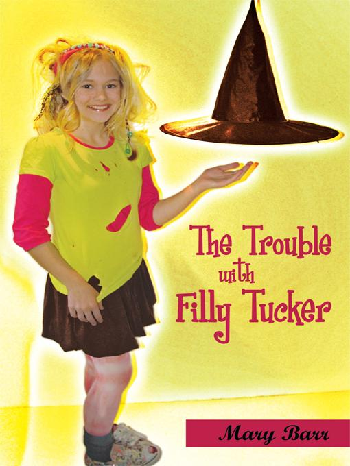 The Trouble with Filly Tucker EB9781450235167