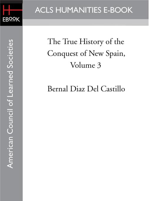 The True History of the Conquest of New Spain, Volume 3 EB9781597408707