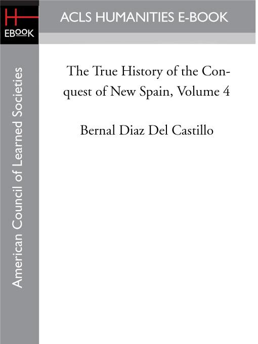The True History of the Conquest of New Spain, Volume 4 EB9781597408714