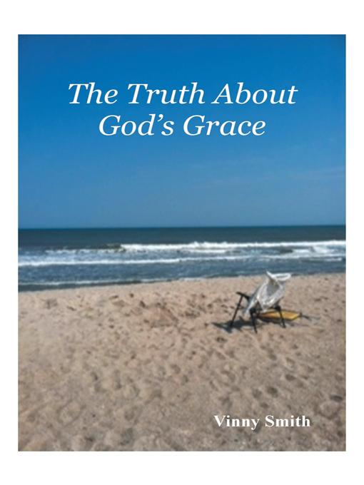 The Truth About God's Grace EB9781475940114