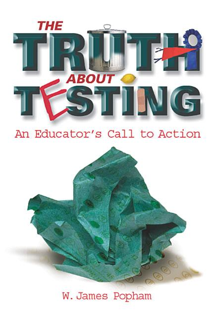 The Truth About Testing: An Educator's Call to Action EB9781416601326