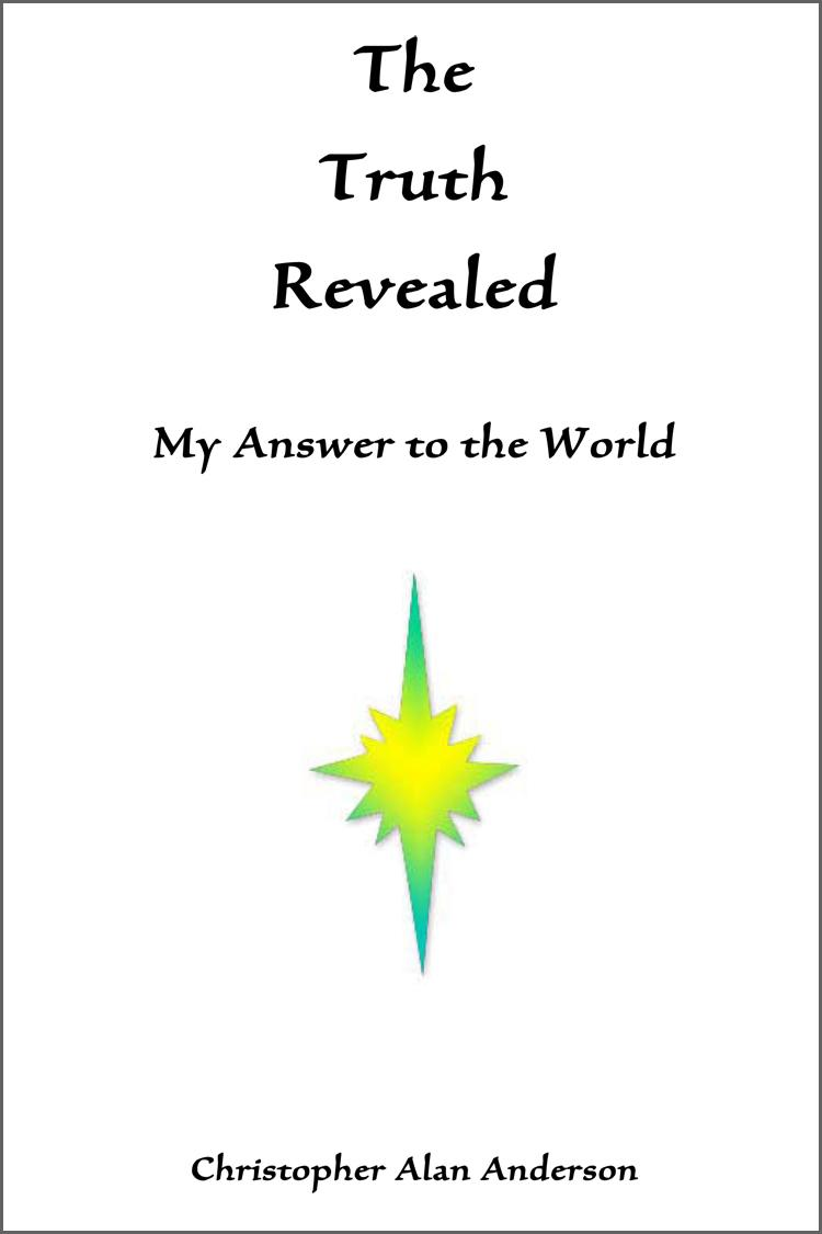 The Truth Revealed: My Answer to the World EB9781622872060