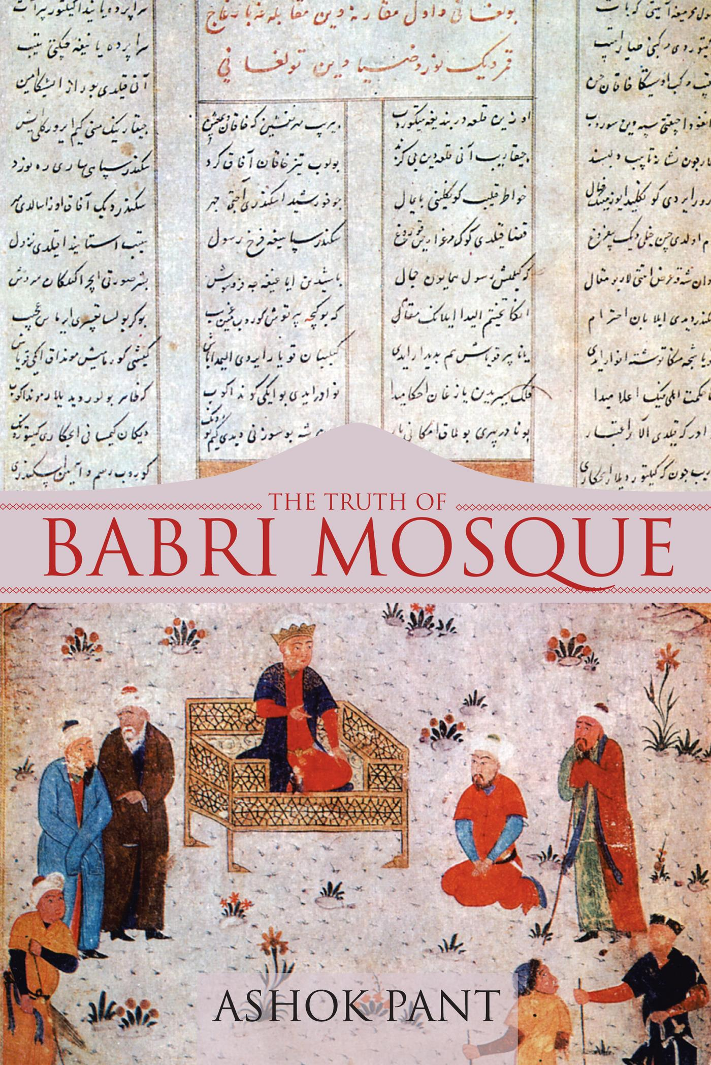 The Truth of Babri Mosque EB9781475942903